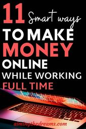 11 smart ways to make money while working full time job – Aimingthedreams