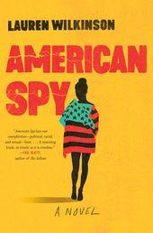 American Spy par Lauren Wilkinson: 9780812998955 | PenguinRandomHouse.com: Livres   – Reading