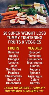 20 Super Weight Loss Tummy Tightening Fruits & Veggies. Get healthy and lose wei… – food