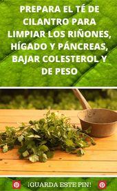 Cómo Preparar El Té De Cilantro Para Limpiar Los Riñones Hígado Y Páncreas Health Drink Herbalism Herbal Remedies