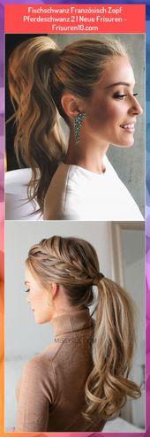 Fishtail French Braid Ponytail 2 | New Hairstyles – Frisuren10.com # Fishtail # French #Hairstyles # Frisuren10com #New