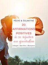 20 affirmations positives à se répéter au quotidien