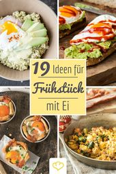 Ei Ei Ei, was seh ich da! 19 Frühstücksideen mit Ei