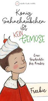 König Sahnehäubchen isst kein Gemüse. Eine Geschichte für Kinder. (Free eBook)