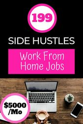 10 Side Hustle Ideas Work From Home Jobs To Make $…