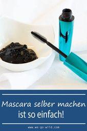 Mascara selber machen in nur 5 Minuten – WE GO WILD