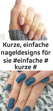 Kurze, einfache Nageldesigns für Sie #einfache # kurze # Nageldesigns – Nagelfarben 3   – Nagel