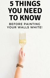 5 Things You Need To Know Before Painting Your Walls White