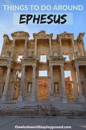 Things to do in Ephesus and Selcuk, Turkey | The Whole World Is A Playground