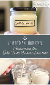 DIY, DIY Sonnenschutz, hausgemachte Produkte, hausgemachte Schönheitsprodukte, natürliche Sonnenschutzmittel, How to Ma …