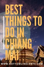 Best Chiang Mai Highlights & Travel Tips