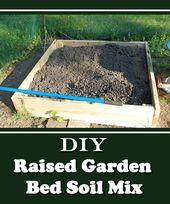 DIY Raised Garden Bed Soil Mix – the best & it's inexpensive… #gardening #rais…