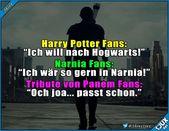 """HP Fans: """"Ich möchte in Hogwarts sein"""" Narnia Fans: """"Ich möchte in Narnia sein"""" Hunger …"""