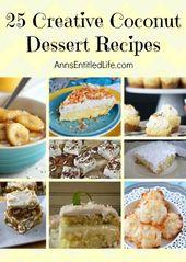 25 Creative Coconut Dessert Recipes; Coconut is a …