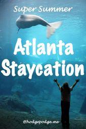 Ultimate Atlanta Summer Staycation Guide: Freier und sparsamer Familienspaß – Atlanta-Georgia,U.S.A.