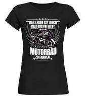 Das Leben eines Motorradfahrers ist zu kurz Damen-T-Shirts für Herren – Rundhals-T-Shirt …   – Motobike