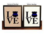 Police Office gift, Love Police Officer Burlap sign, Thin Blue Line, Valentine's day, Love Police De