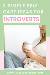 """3 Simple Self Care Ideas for Introverts – """"Self Care For Women Entrepreneurs"""""""