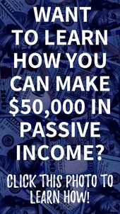 Learn How You Can Make $50,000 In Passive Income …