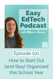 How to Start Out (and Stay) Organized this School Year – Easy EdTech Podcast 021 – Class Tech Tips