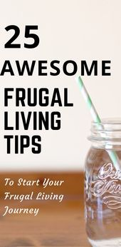 How To Be Frugal: 25 Awesome Frugal Living Tips – …