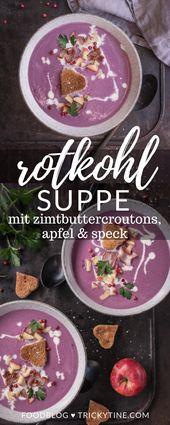 Rezept für Rotkohlsuppe mit Zimtbuttercroutons, Apfel und Speck   – Low Carb Gerichte :)