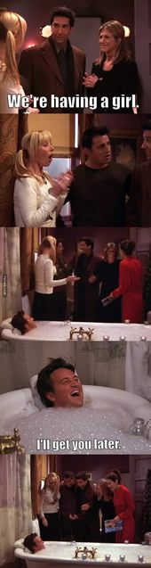Haha love that episode (the one where Chandler takes a bath) 😂😂