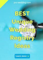 Beste einzigartige Hochzeitsideen   – Unique Wedding Registry Ideas
