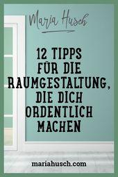 12 Tipps für die Raumgestaltung, die dich ordentlich machen.