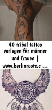 40 tribal tattoo vorlagen für männer und frauen | www.berlinroots.c … check more at 10