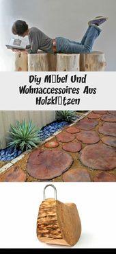 Heimwerkermöbel und Wohnaccessoires aus Holzklötzen   – Möbel