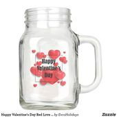 Happy Valentine's Day Red Love Hearts | Holidays Mason Jar | Zazzle.com