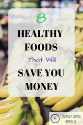 Essen Sie gesund mit kleinem Budget: 8 Lebensmittel, mit denen Sie Geld sparen können ~   – Healthy food on a budget