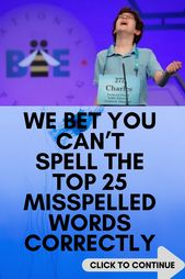 We Bet You Can't Spell the Top 25 Misspelled Words Correctly