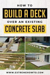 Bauen Sie Ein Deck Uber Ihre Vorhandene Betonplatte Um Ihren Hinterhof Zu Verschonern Terras Diy Terrasse Hinterhof Terrasse Terrassenplatten