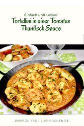 Tortellini en salsa de tomate y atún: ¿demasiado perezoso para cocinar?   – Zu Faul Zum Kochen?