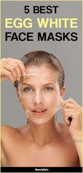 Egg White Face Mask: Benefits and 5 Best Face Mask Recipes