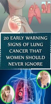 20 Early Warning Signs Of Lung Cancer That Women Should Never Ignore  Lung cance…
