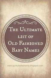 Die ultimative Liste altmodischer Babynamen {Alternative, ausgefallene Babynamen}   – nursery