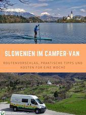 Wieso ist Slowenien perfekt für einen Roadtrip mit dem Wohnmobil / Camper? Was … – Camping