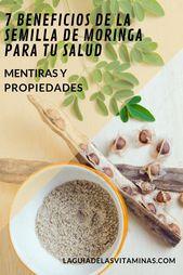 7 beneficios de la semilla de moringa para tu salud, mentiras y propiedades