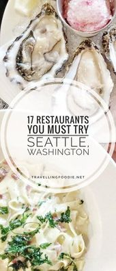 The place To Eat in Seattle, Washington: 17 Eating places To Strive
