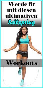Werde fit mit diesen ultimativen Seilspring-Workouts