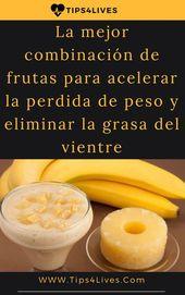 La mejor combinación de frutas para acelerar la perdida de peso y eliminar la grasa del vientre