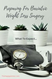 Preparing For Bariatric Weight Loss Surgery