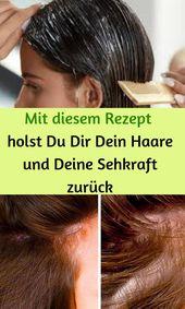 Mit diesem Rezept bringen Sie Ihre Haare und Ihr Sehvermögen zurück #Haar #Rez …   – Gesundheit