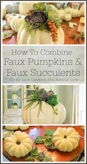 How to Combine Faux Pumpkins and Faux Succulents
