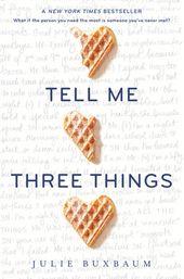 Dis-moi trois choses de Julie Buxbaum: 9780553535679 | PenguinRandomHouse.com: Livres   – Books&Movies
