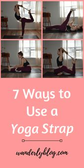 7 Ways to Use a Yoga Strap – Wanderly Blog