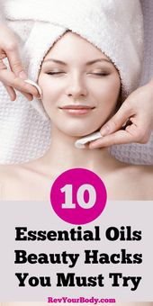 10 Essential Oils Beauty Hacks You Must Try